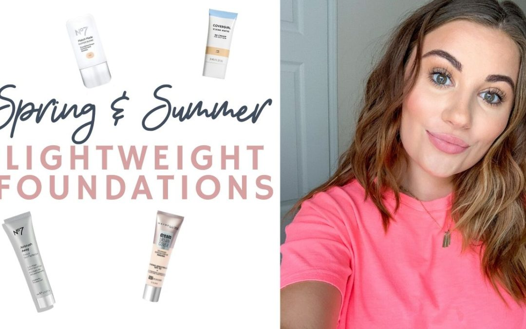 LIGHTWEIGHT FOUNDATIONS FOR SPRING & SUMMER